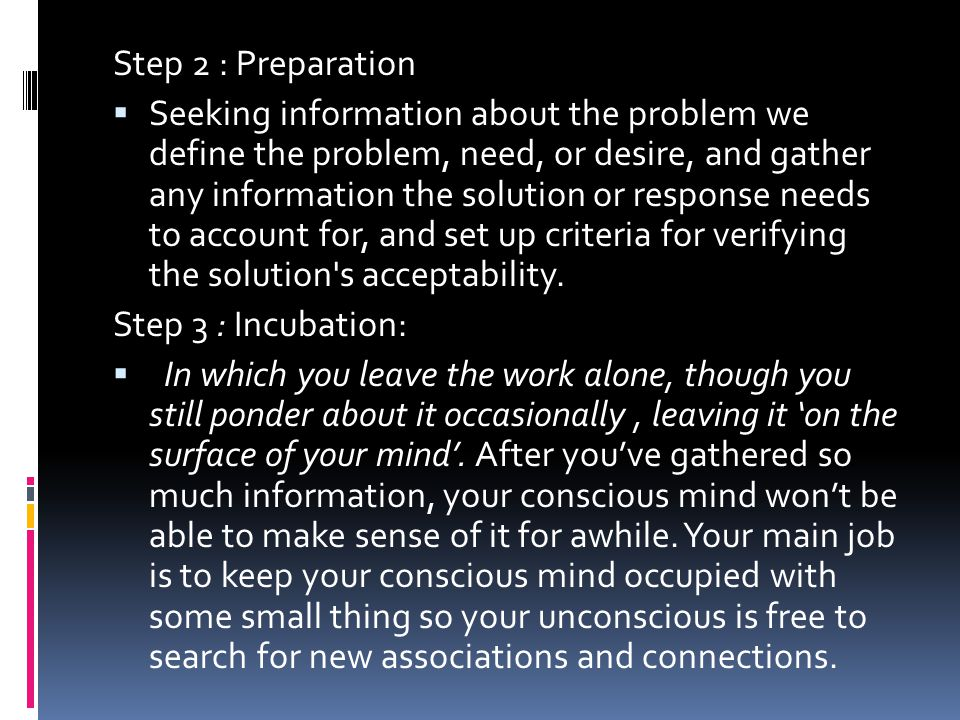Step 2 : Preparation  Seeking information about the problem we define the problem, need, or desire, and gather any information the solution or respon