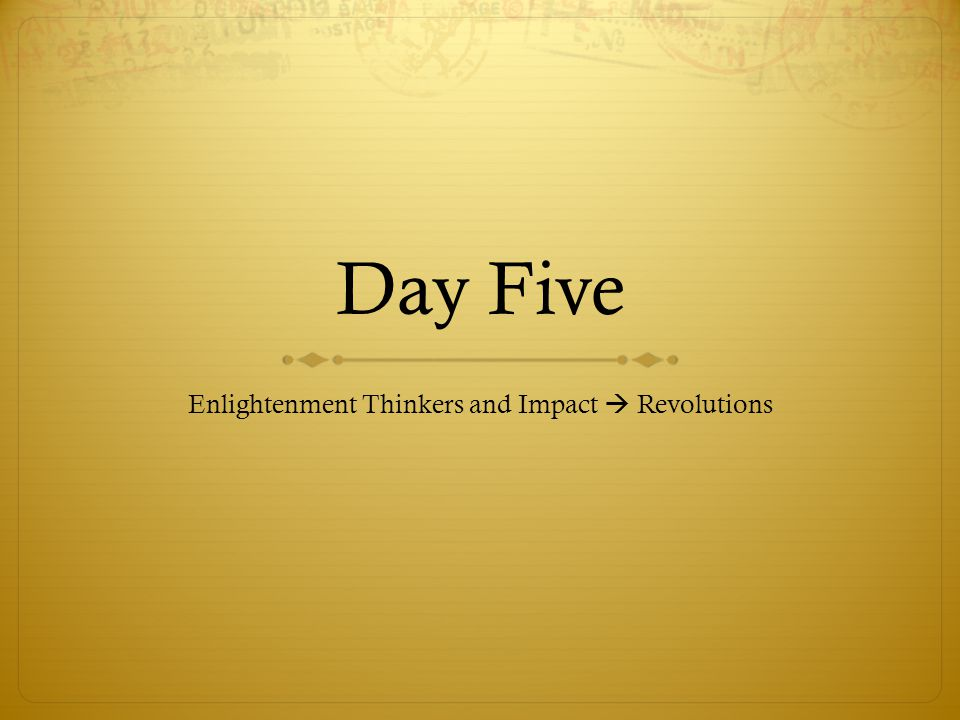 Day Five Enlightenment Thinkers and Impact  Revolutions