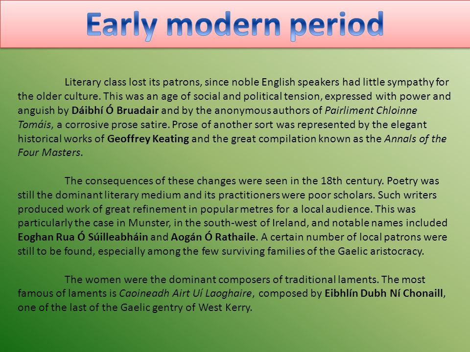 Literary class lost its patrons, since noble English speakers had little sympathy for the older culture. This was an age of social and political tensi
