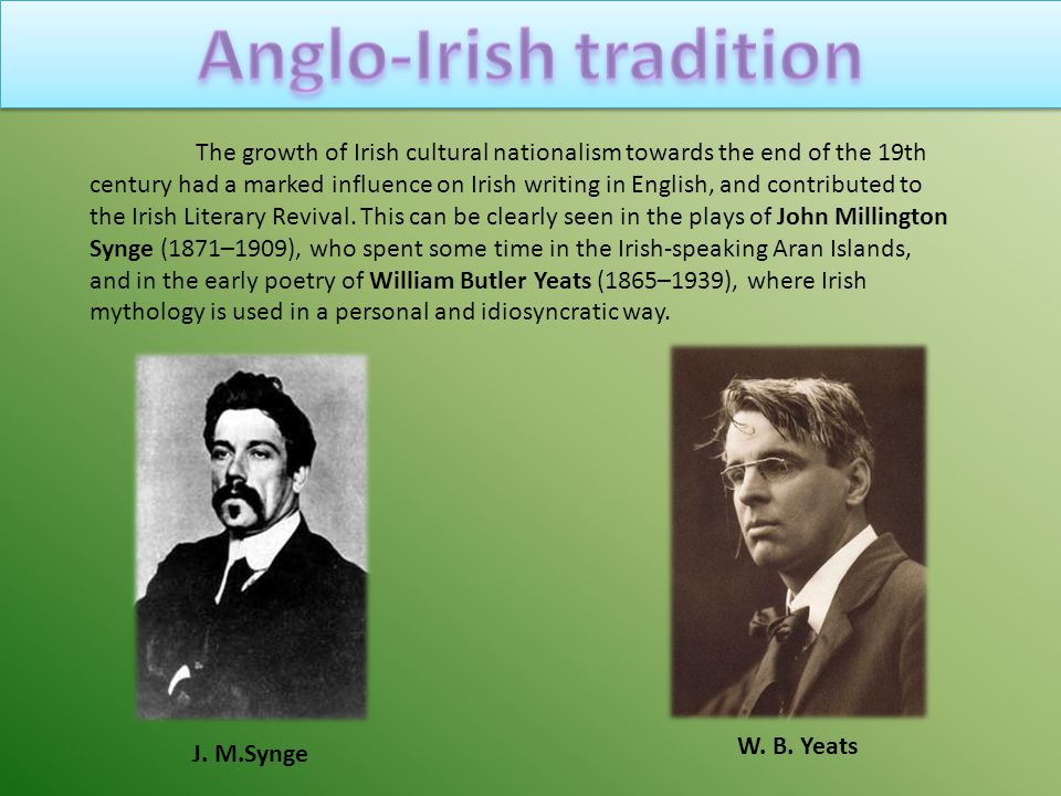 The growth of Irish cultural nationalism towards the end of the 19th century had a marked influence on Irish writing in English, and contributed to the Irish Literary Revival.