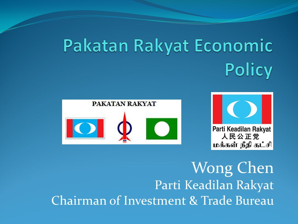 Wong Chen Parti Keadilan Rakyat Chairman of Investment & Trade Bureau