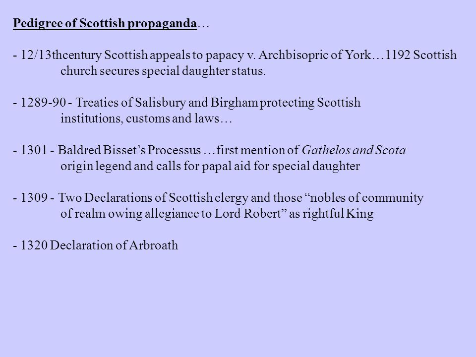 Pedigree of Scottish propaganda… - 12/13thcentury Scottish appeals to papacy v.