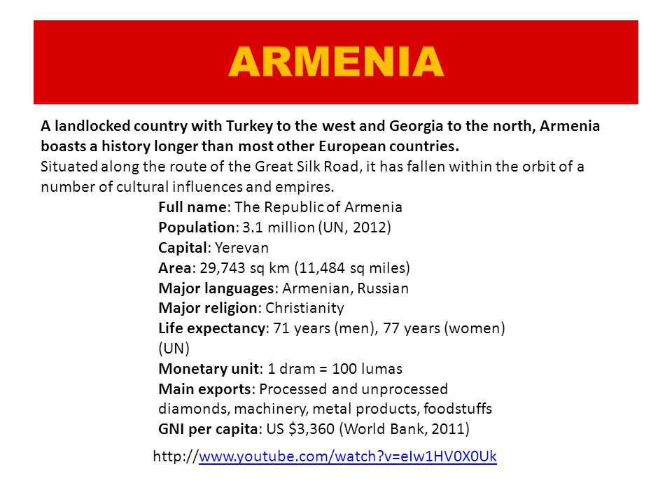 ARMENIA A landlocked country with Turkey to the west and Georgia to the north, Armenia boasts a history longer than most other European countries. Sit