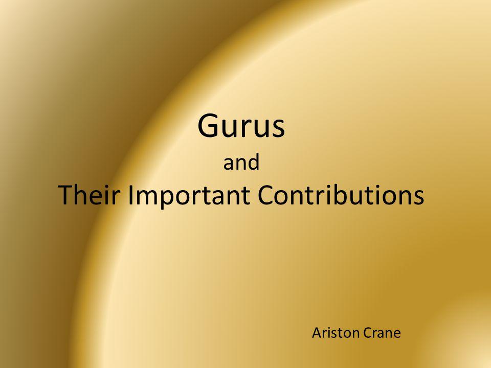 Gurus and Their Important Contributions Ariston Crane