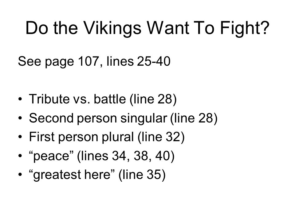 Do the Vikings Want To Fight. See page 107, lines 25-40 Tribute vs.