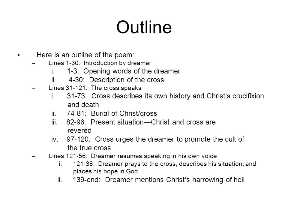 Outline Here is an outline of the poem: –Lines 1-30: Introduction by dreamer i.
