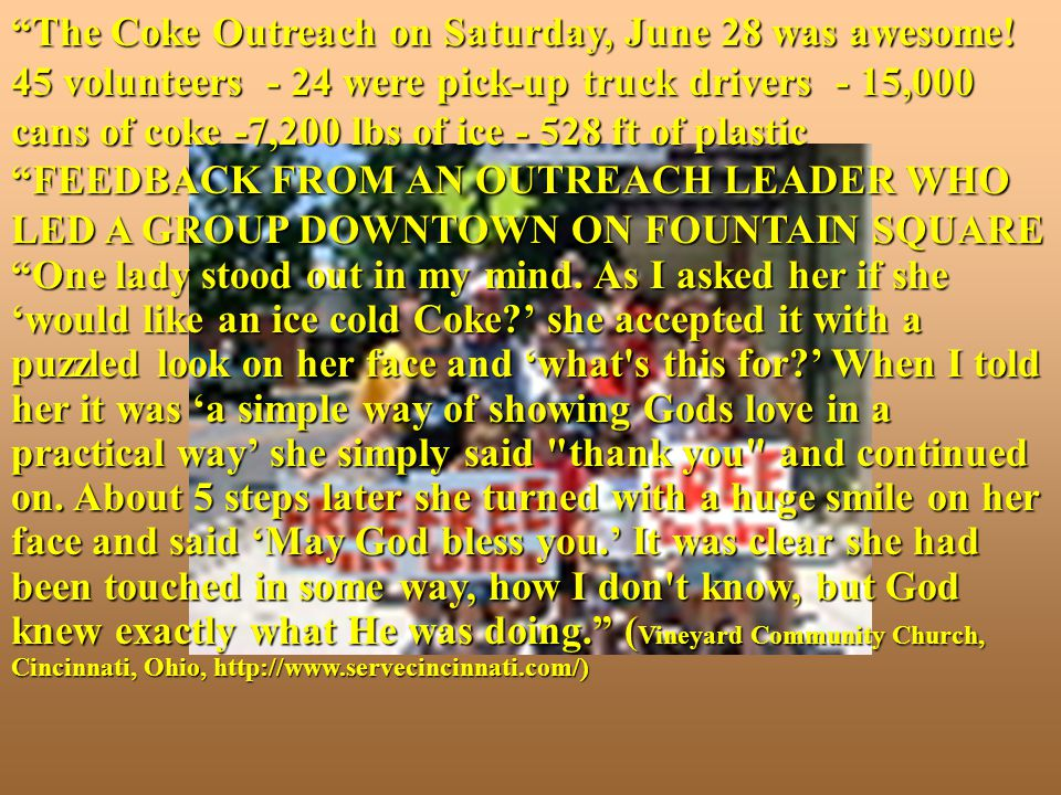The Coke Outreach on Saturday, June 28 was awesome.