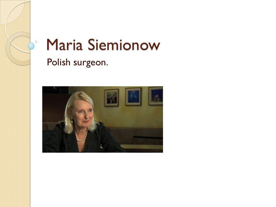 Maria Siemionow Polish surgeon.