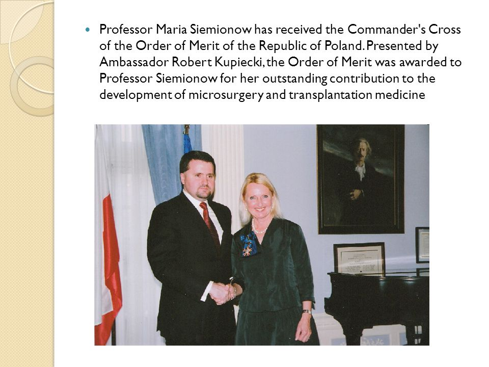 Professor Maria Siemionow has received the Commander's Cross of the Order of Merit of the Republic of Poland. Presented by Ambassador Robert Kupiecki,