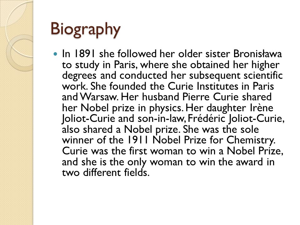 Biography In 1891 she followed her older sister Bronisława to study in Paris, where she obtained her higher degrees and conducted her subsequent scientific work.