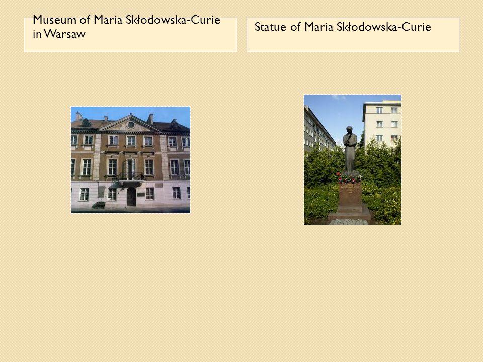 Museum of Maria Skłodowska-Curie in Warsaw Statue of Maria Skłodowska-Curie
