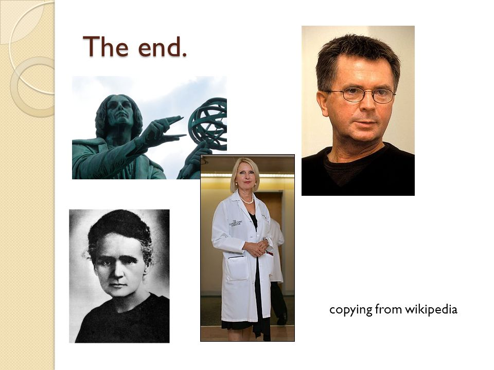 The end. copying from wikipedia