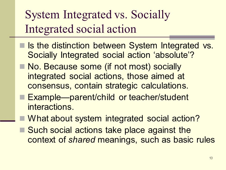 13 System Integrated vs.