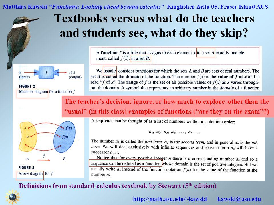 "Matthias Kawski ""Functions: Looking ahead beyond calculus"" Kingfisher  elta 05, Fraser Island AUS http://math.asu.edu/~kawski kawski@asu.edu Textbook"