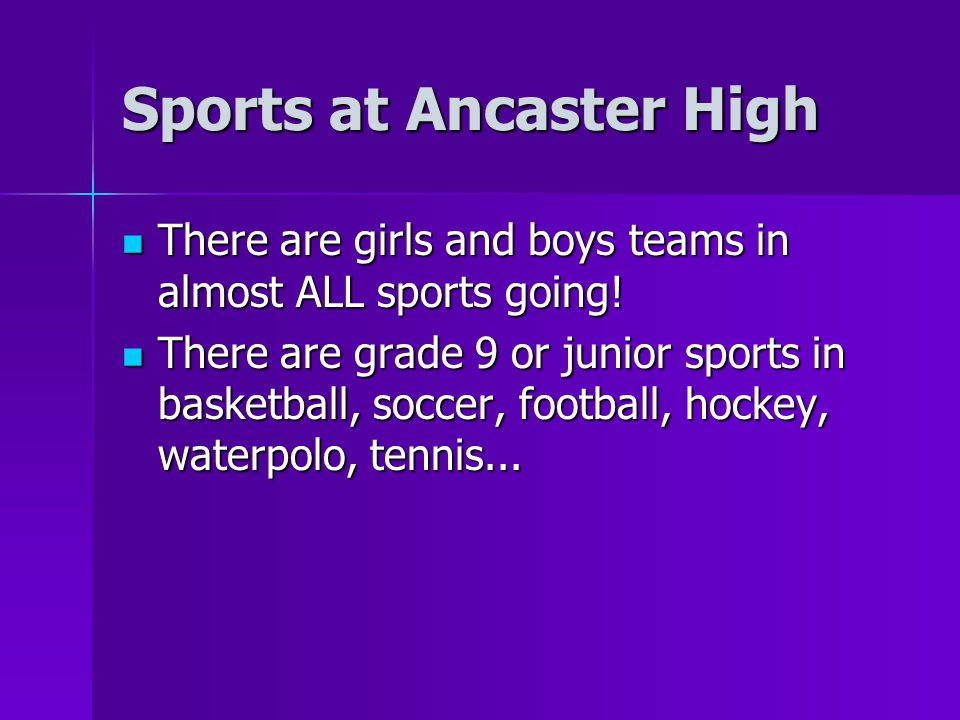 Sports at Ancaster High There are girls and boys teams in almost ALL sports going.
