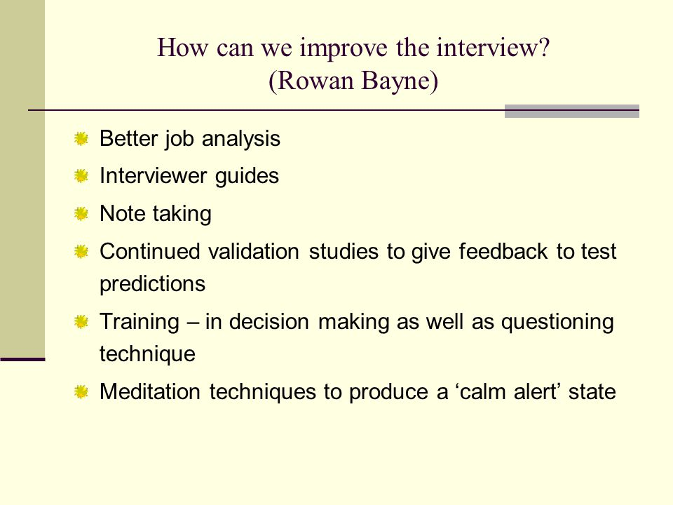 How can we improve the interview.