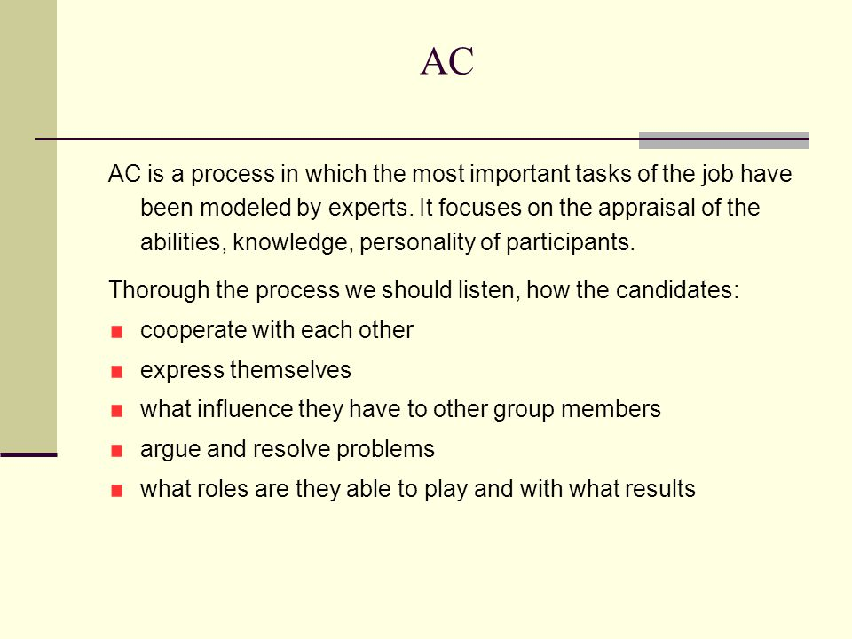AC AC is a process in which the most important tasks of the job have been modeled by experts.