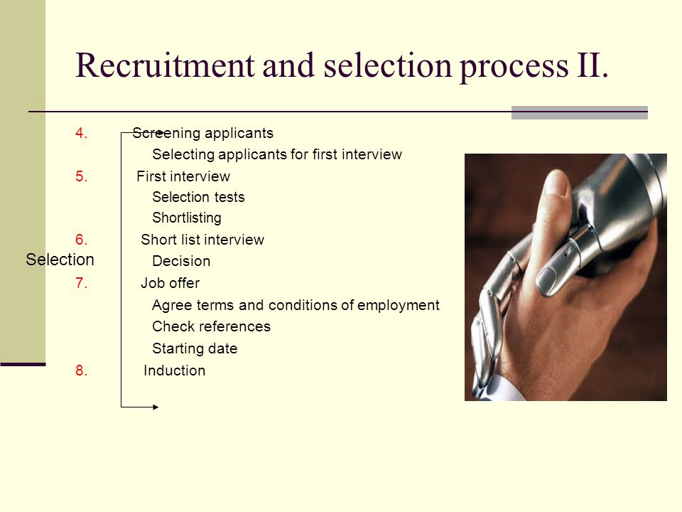 Recruitment and selection process II. 4.