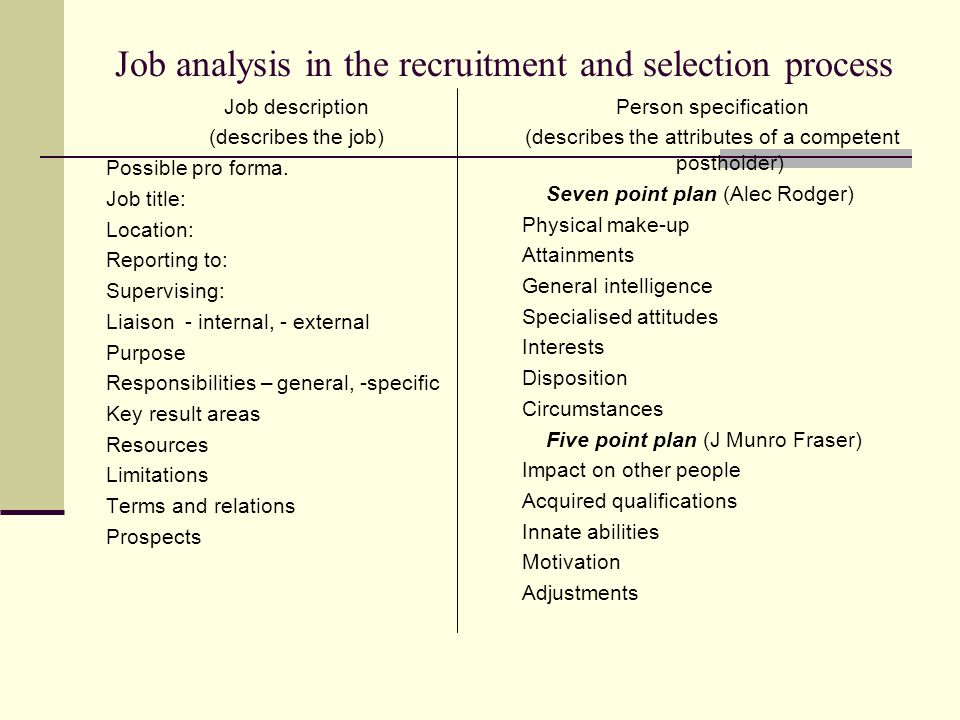 Job analysis in the recruitment and selection process Job description (describes the job) Possible pro forma.