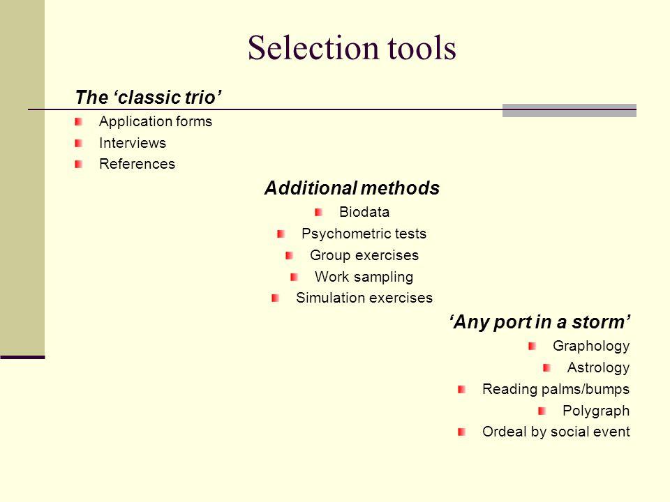 Selection techniques 1.Application form 2. Psychological tests 3.