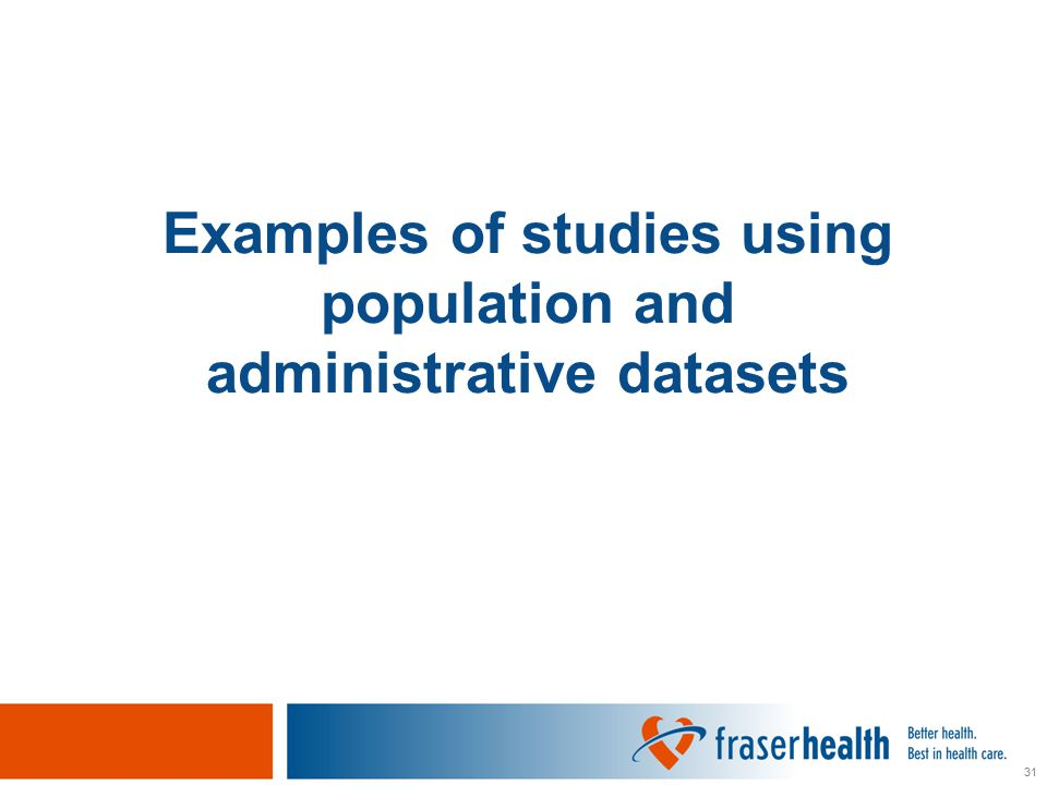 31 Examples of studies using population and administrative datasets