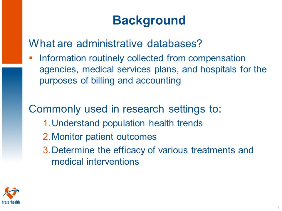 5 Characteristics of administrative data  Population-based -Majority of British Columbians are covered by Medical Services Plan  Unique identifiers -Personal identifiers (e.g.