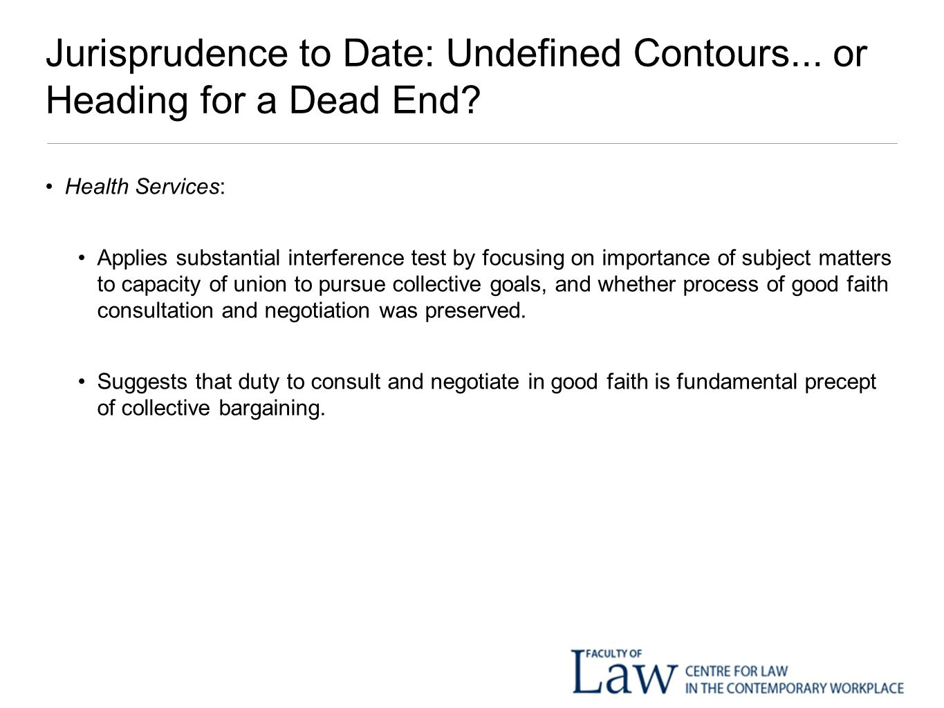 Jurisprudence to Date: Undefined Contours...or Heading for a Dead End.