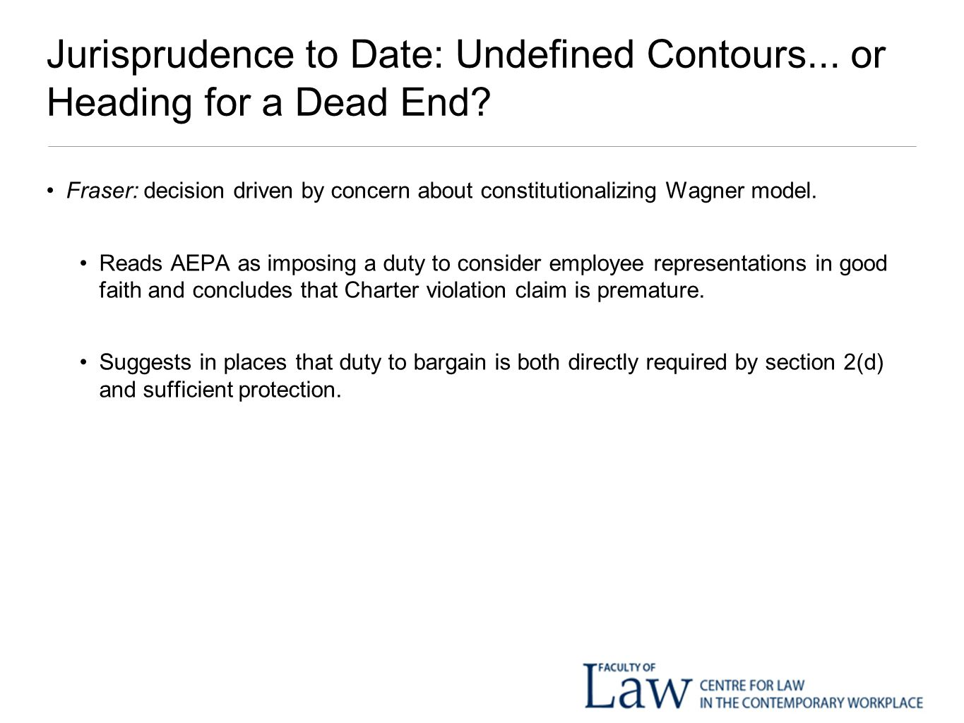 Jurisprudence to Date: Undefined Contours... or Heading for a Dead End.