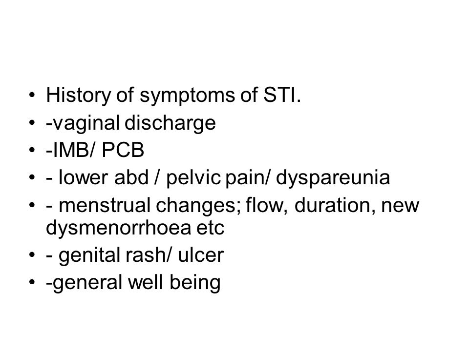 History of symptoms of STI.