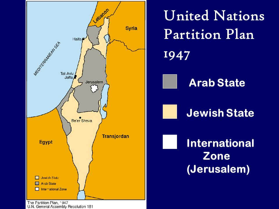 United Nations Partition Plan 1947 Arab State Jewish State International Zone (Jerusalem)