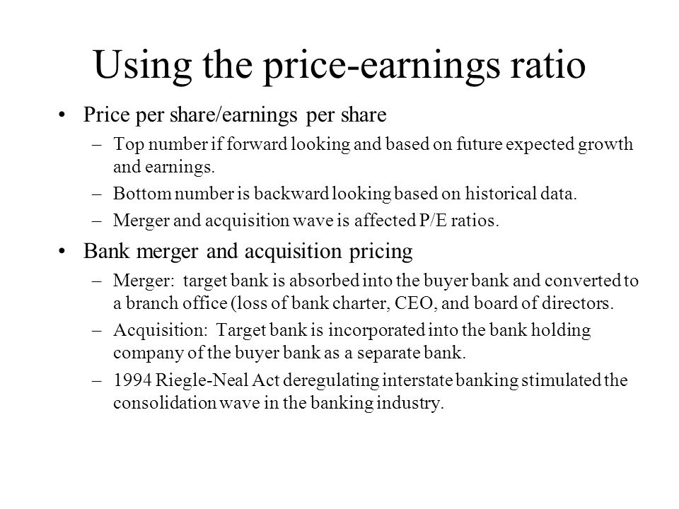 Using the price-earnings ratio Price per share/earnings per share –Top number if forward looking and based on future expected growth and earnings.
