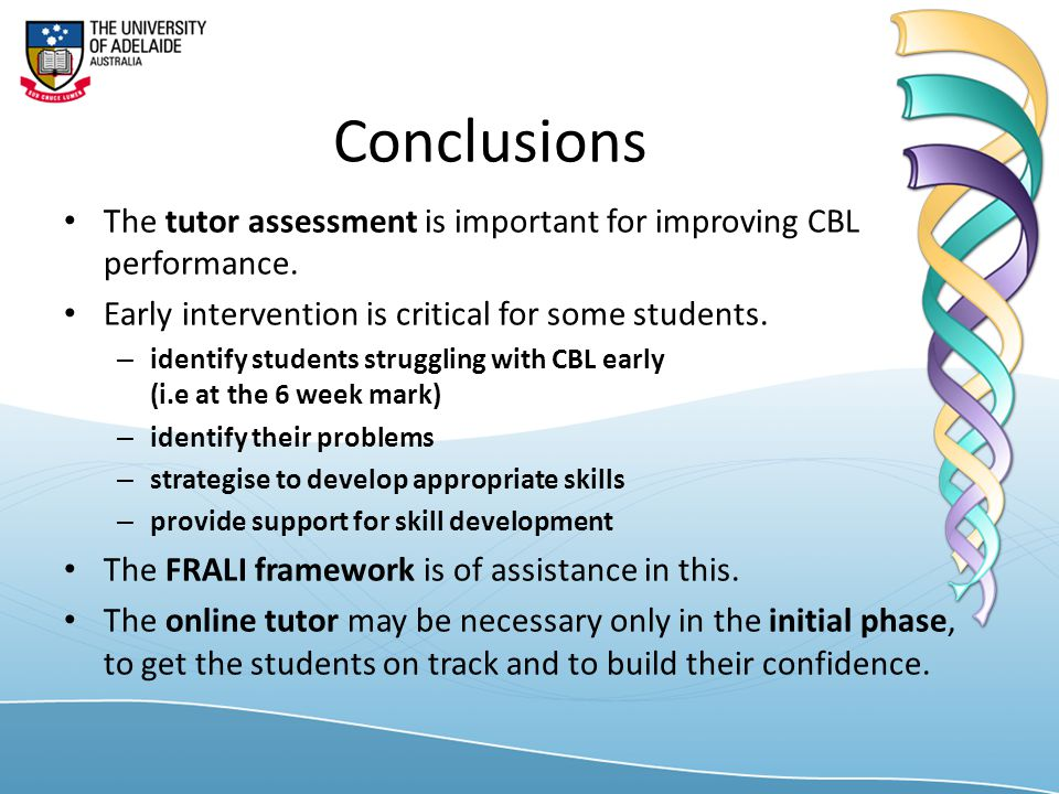 Conclusions The tutor assessment is important for improving CBL performance.