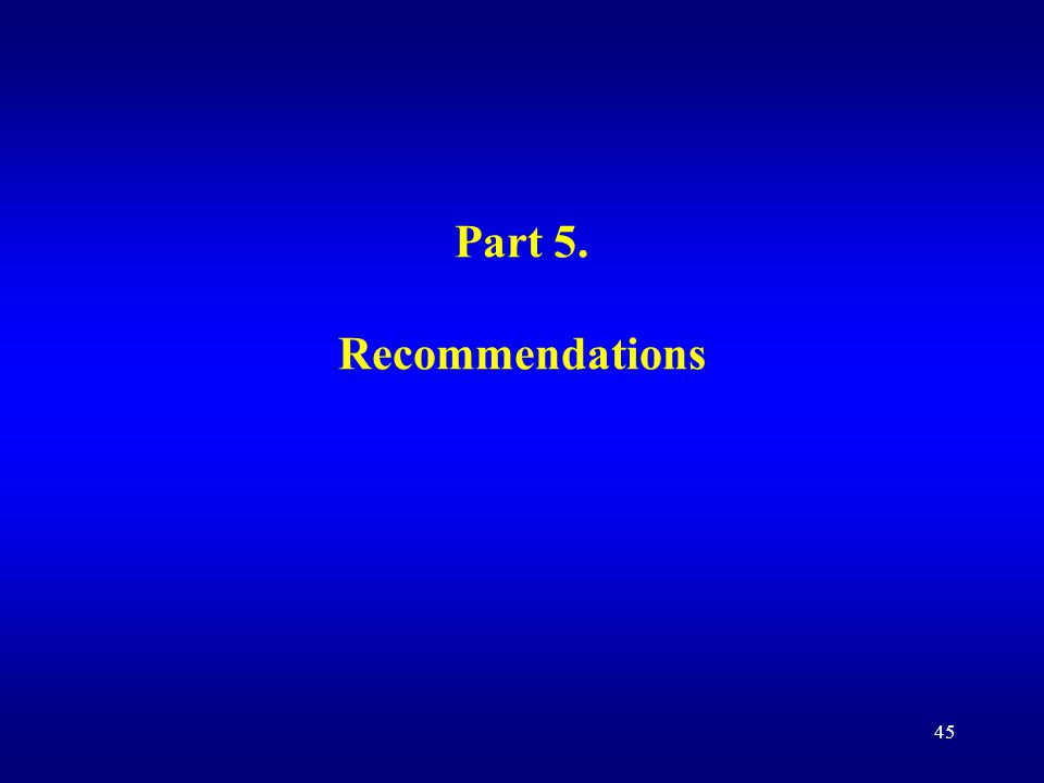 45 Part 5. Recommendations