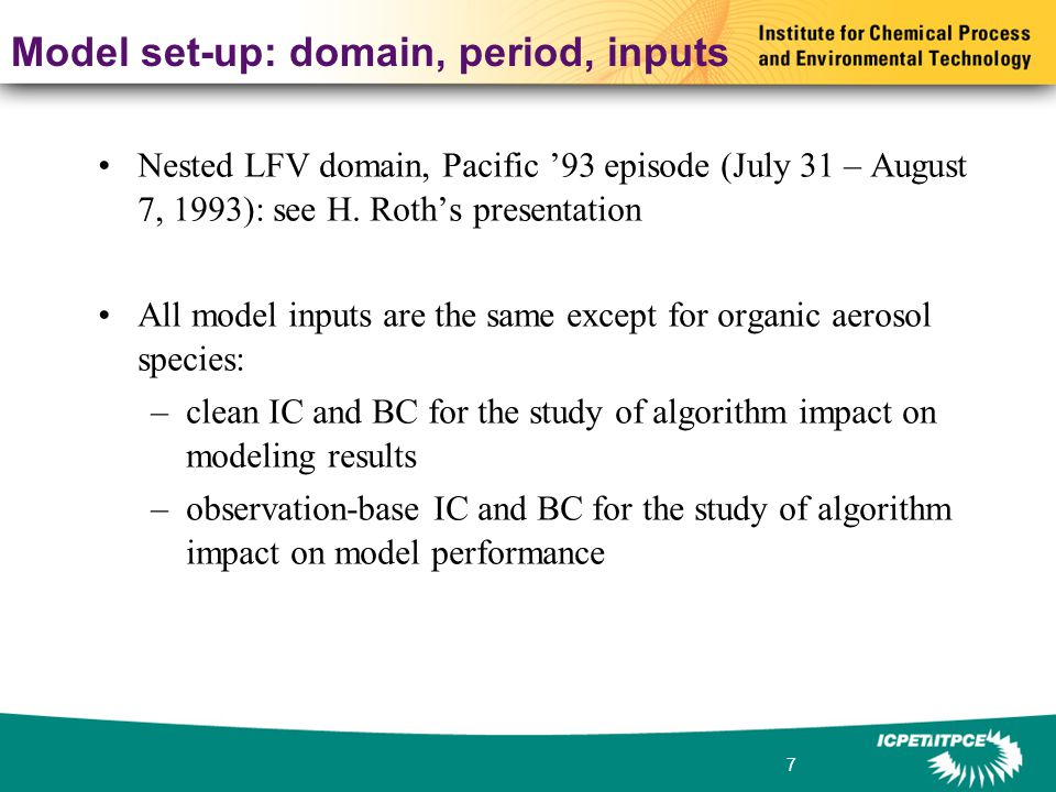 7 Model set-up: domain, period, inputs Nested LFV domain, Pacific '93 episode (July 31 – August 7, 1993): see H.