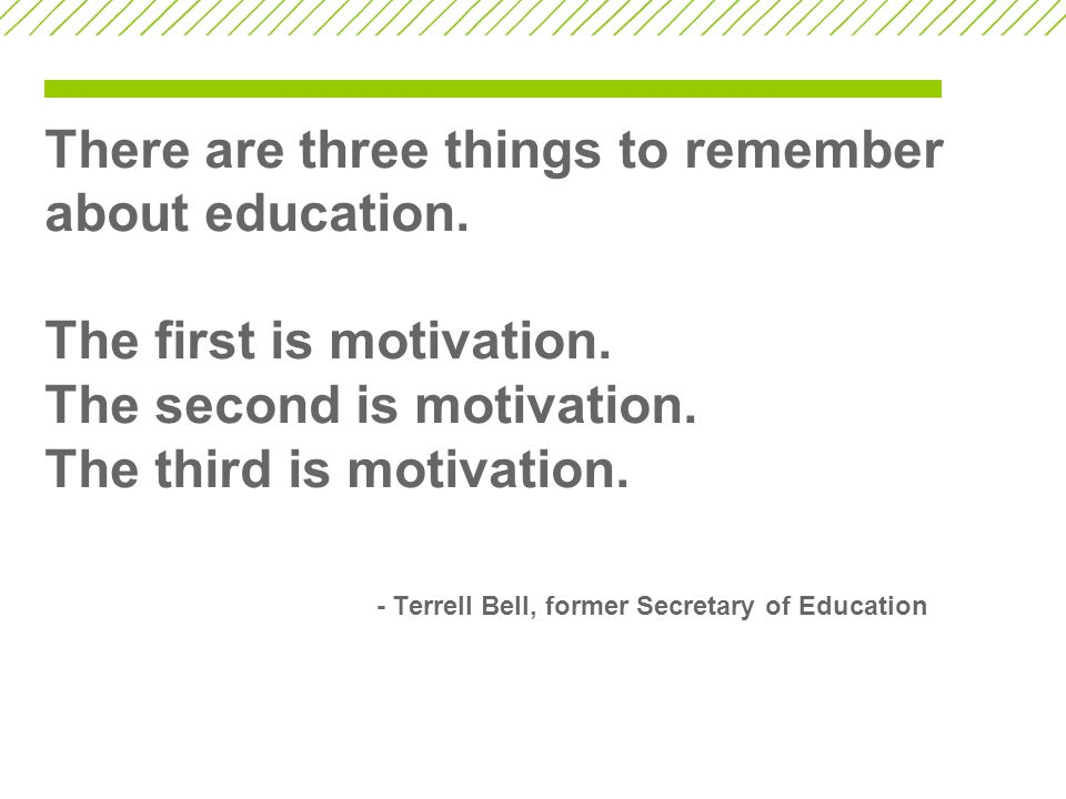 There are three things to remember about education.