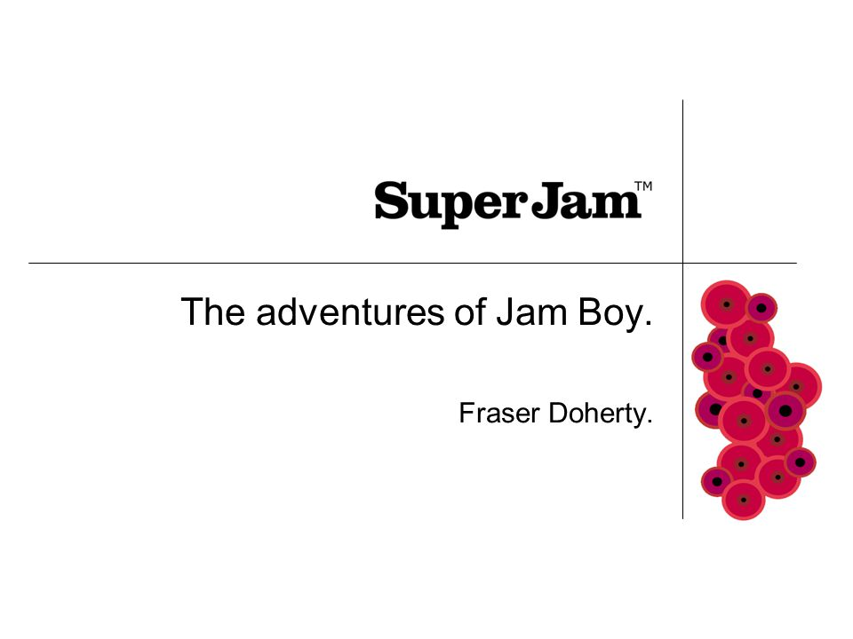 The adventures of Jam Boy. Fraser Doherty.