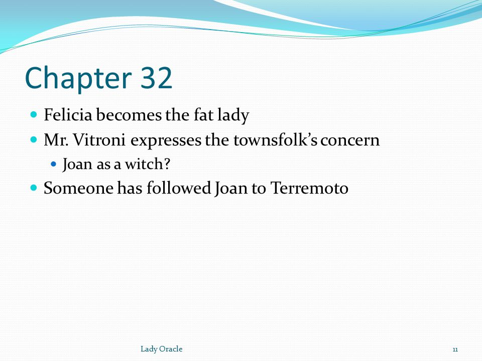 Chapter 32 Felicia becomes the fat lady Mr.