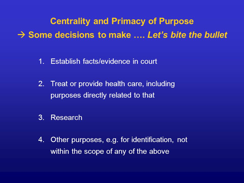 Centrality and Primacy of Purpose  Some decisions to make ….