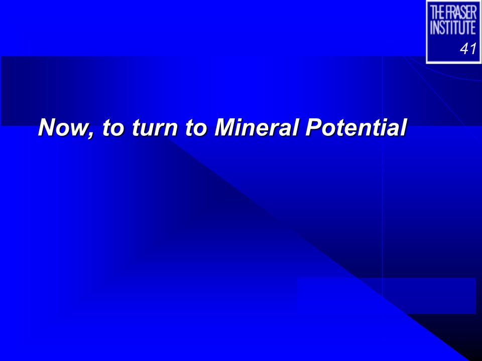 41 Now, to turn to Mineral Potential