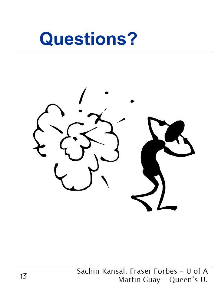 13 Questions Sachin Kansal, Fraser Forbes - U of A Martin Guay - Queen's U.