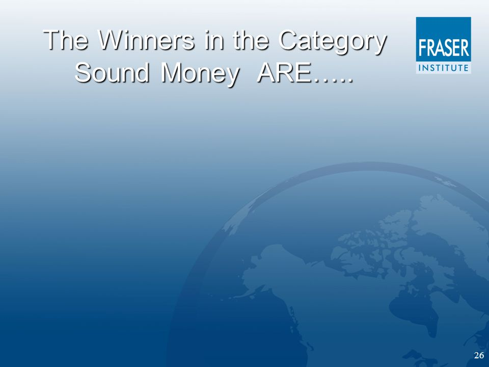 26 The Winners in the Category Sound Money ARE…..