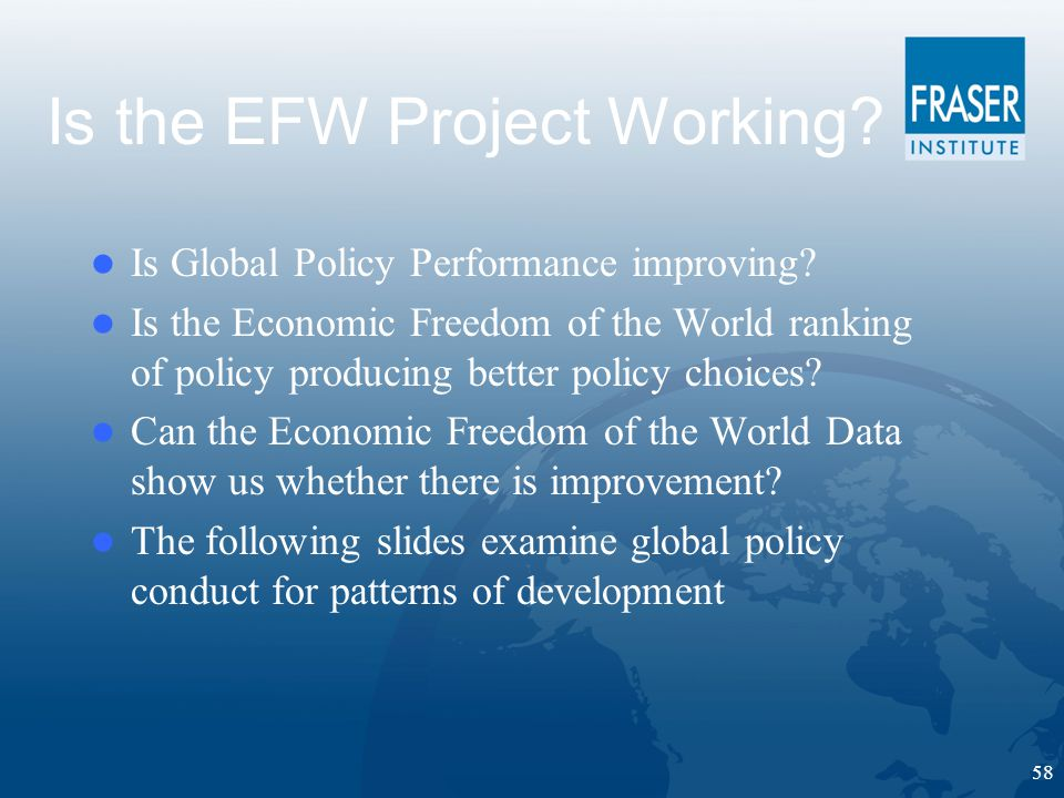 58 Is the EFW Project Working. Is Global Policy Performance improving.