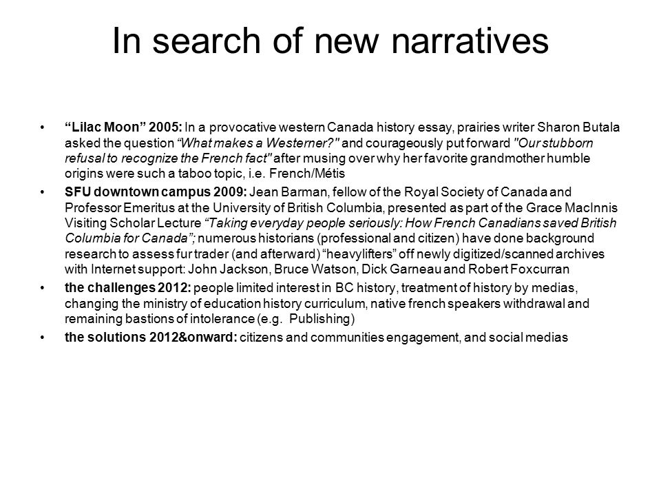 "In search of new narratives ""Lilac Moon"" 2005: In a provocative western Canada history essay, prairies writer Sharon Butala asked the question ""What m"