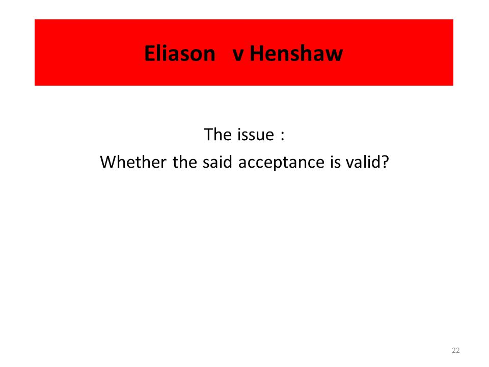 Eliason v Henshaw The A offered to buy flour from R.