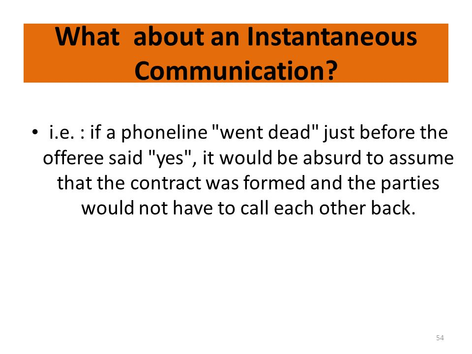  What about an Instantaneous Communication.