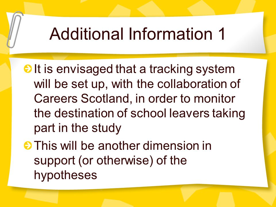 Additional Information 1 It is envisaged that a tracking system will be set up, with the collaboration of Careers Scotland, in order to monitor the de