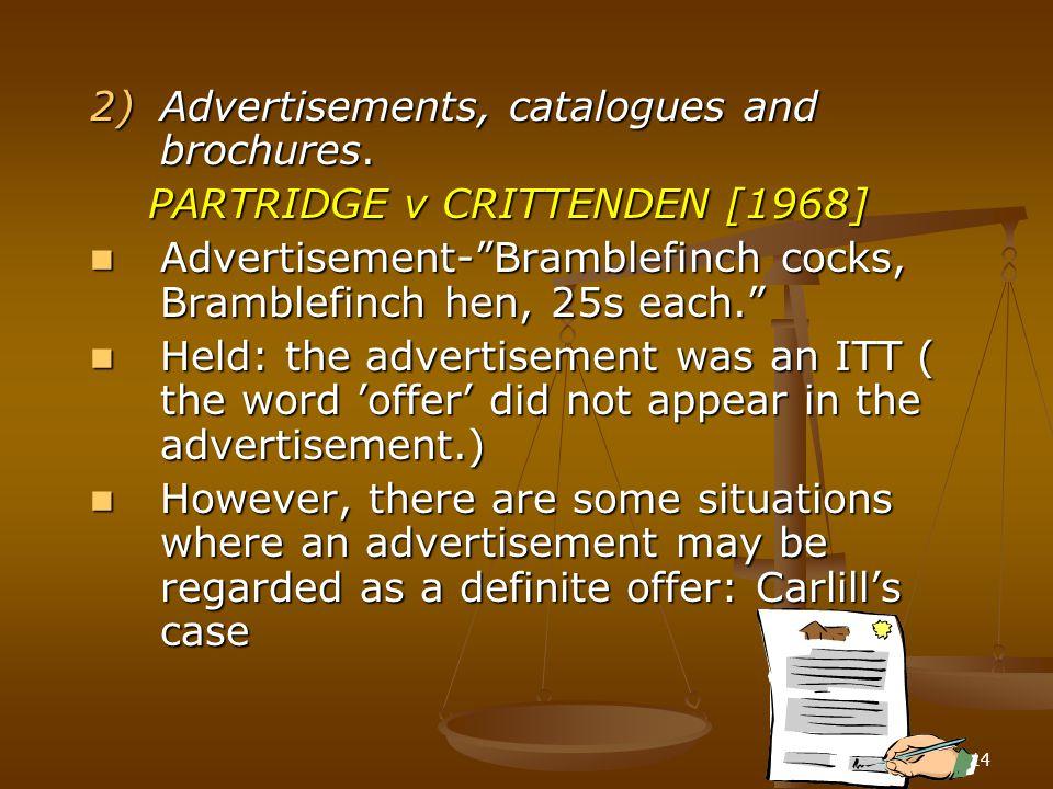 "14 2)Advertisements, catalogues and brochures. PARTRIDGE v CRITTENDEN [1968] PARTRIDGE v CRITTENDEN [1968] Advertisement-""Bramblefinch cocks, Bramblef"