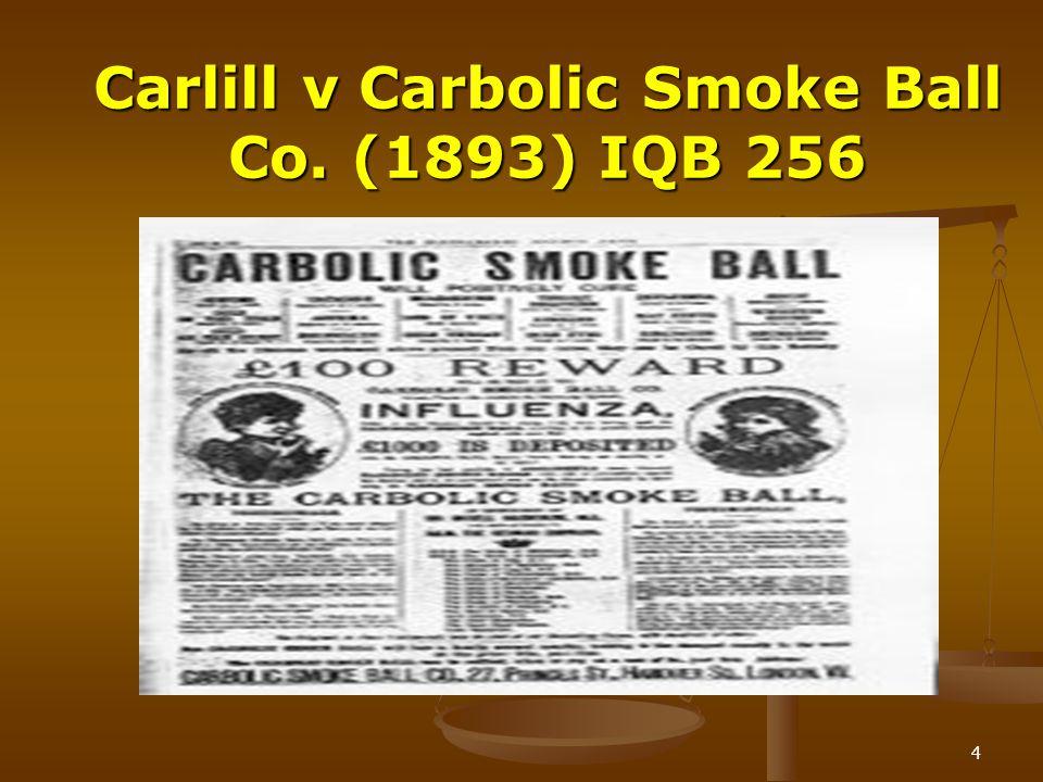 4 Carlill v Carbolic Smoke Ball Co. (1893) IQB 256