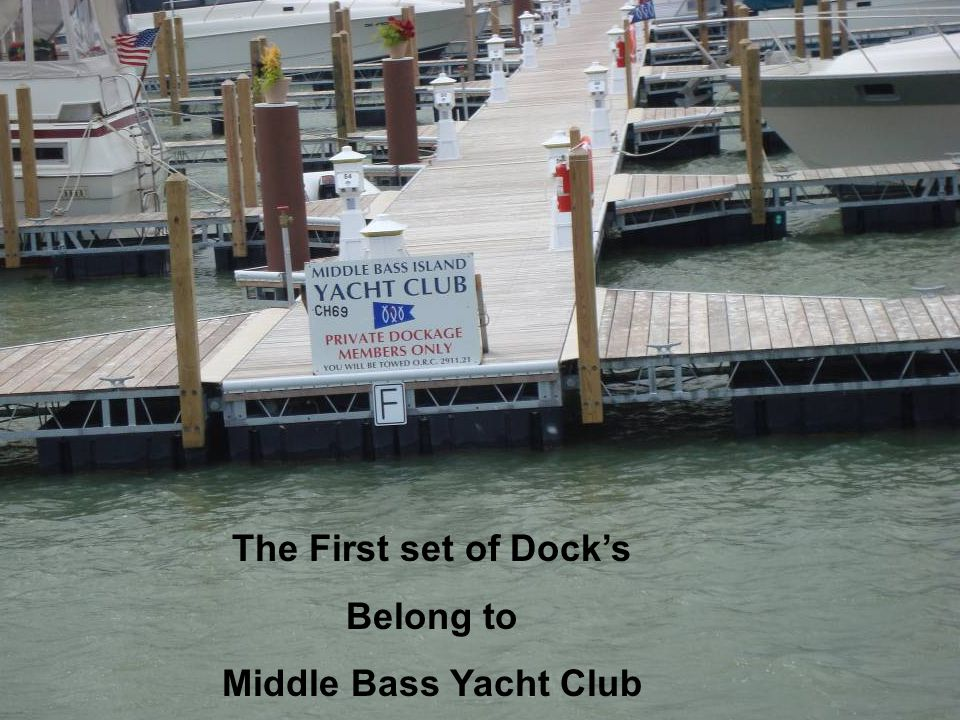 The First set of Dock's Belong to Middle Bass Yacht Club