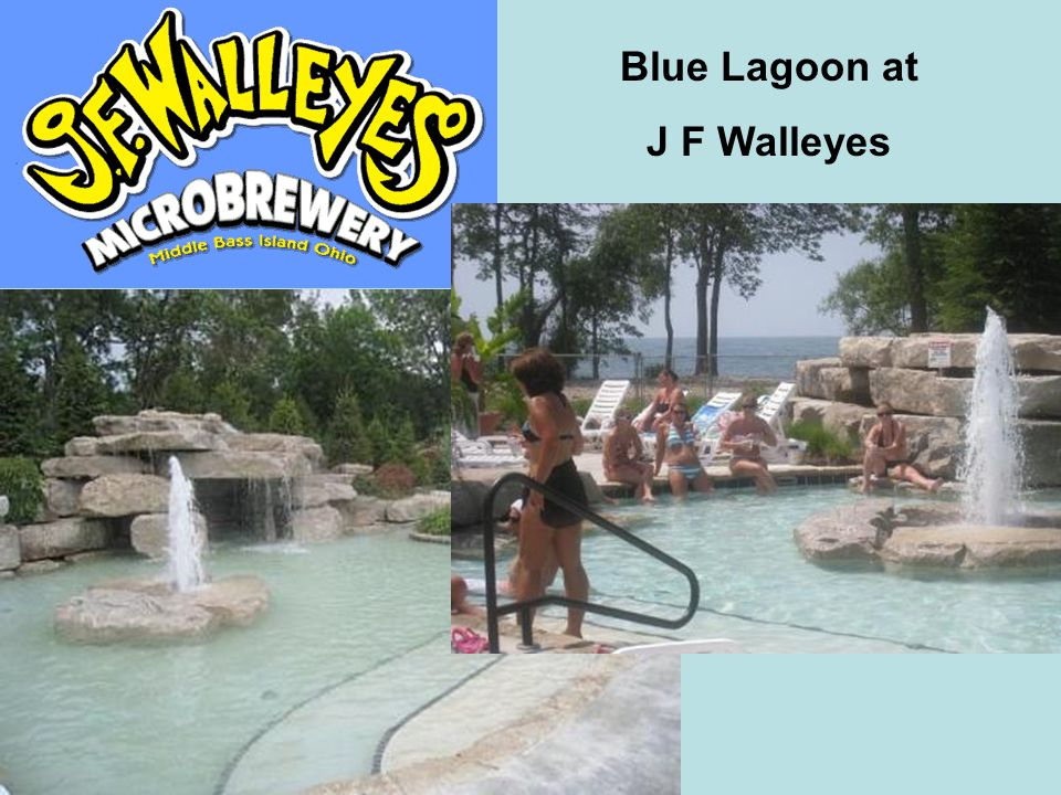 Blue Lagoon at J F Walleyes